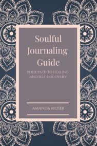 Soulful Journaling Guide by Amanda Moser Front Cover