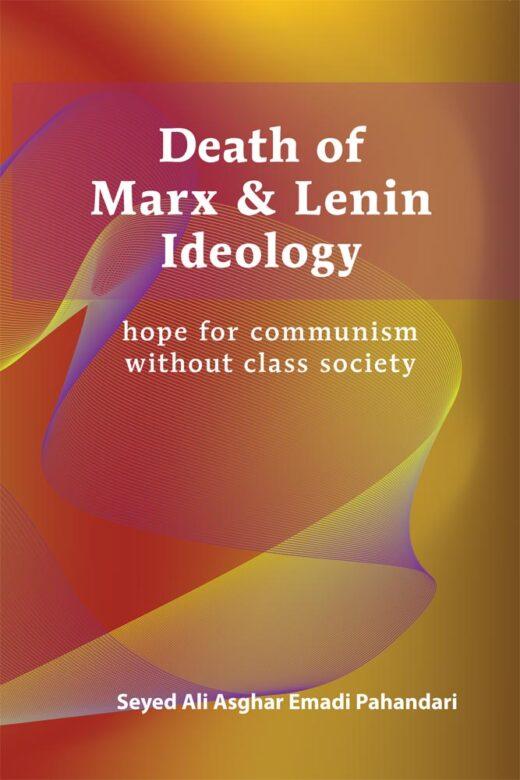 Front cover of death of marx & lenin ideology by seyed ali emadi pahandari