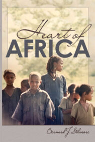 front cover of heart of africa by bernie gilmore