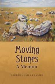 front cover of moving stones: a memoir by barbara laila klaszus