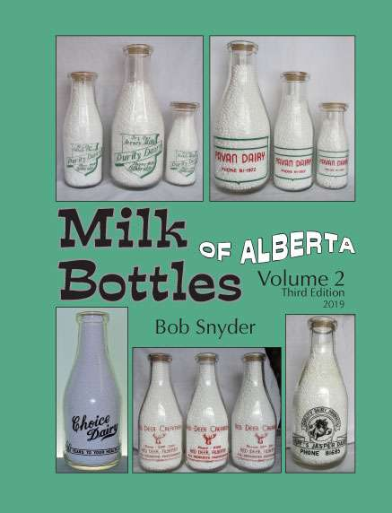 Milk Bottles of Alberta: Volume 2 (Third Edition) by Bob Snyder Front Cover