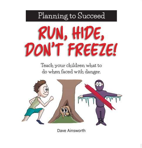 Run, Hide, Don't Freeze! by Dave Ainsworth Front Cover