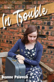 In Trouble by Dianne Palovcik Front Cover
