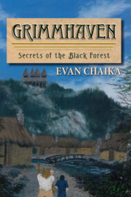front cover of grimmhaven - secrets of the black forest by evan chaika