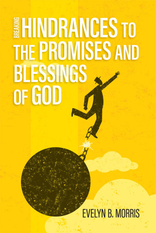 Front Cover of Breaking Hindrances to the Promises and Blessings of God by Evelyn B. Morris