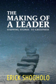 front cover of the making of a leader by erick shogholo