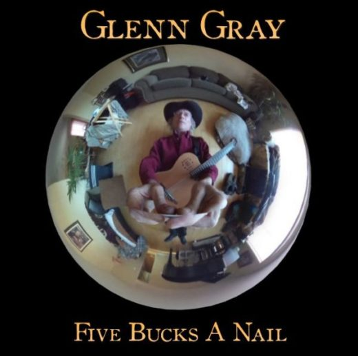 Five Bucks A Nail by Glenn Gray Front Cover