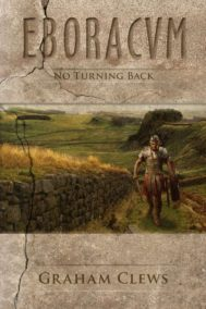 The front cover of Eboracum: Turning Point, by Graham Clews