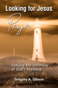 Looking for Jesus Prayer by Gregory A. Gibson Front Cover