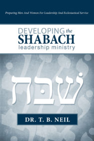 front cover of developing the shabach leadership ministry by dr. t.b. neil