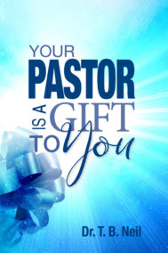 front cover of your pastor is a gift to you by dr. t.b. neil