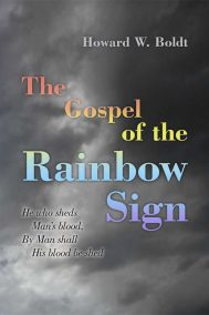 Front Cover of The Gospel of the Rainbow Sign by Howard W. Boldt