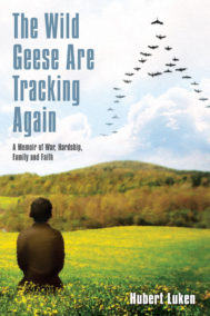 front cover of the wild geese are tracking again by hubert luken