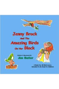 Jenny Brock and the Amazing Birds on her Block by Jim Butler
