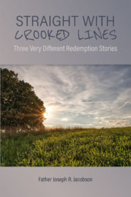 front cover of straight with crooked lines by father joseph r. jacobson