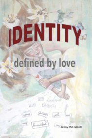 front cover of identity defined by love by jenny mcconnell