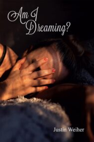 front cover of am i dreaming by justin weiher
