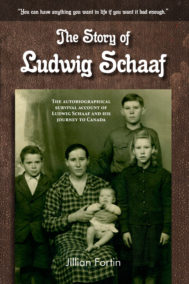 The Story of Ludwig Schaaf by Jillian Fortin Front Cover