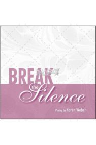 Break the Silence by Karen Weber