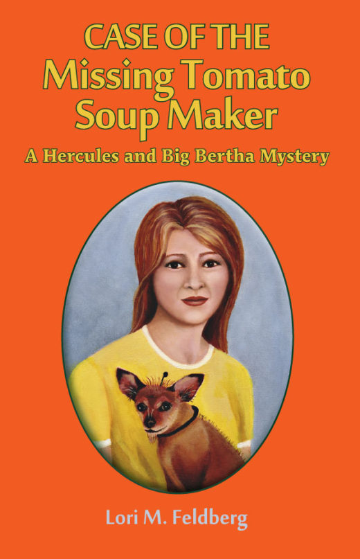 Case of The Missing Missing Tomato Soup Maker by Lori M. Feldberg