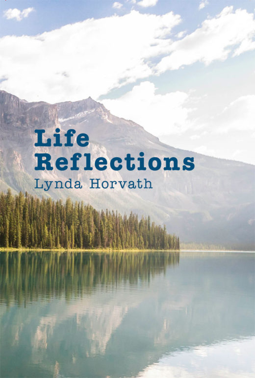 front cover of life reflections by lynda horvath