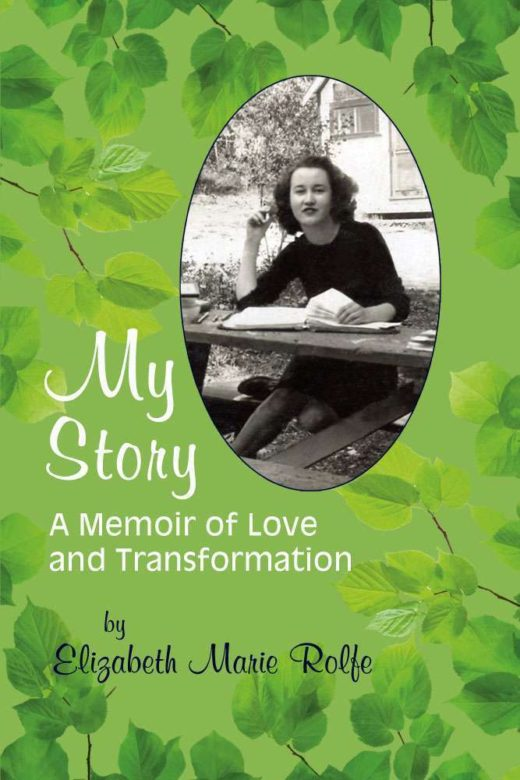 The front cover of My Story: A Memoir of Love and Transformation, by Elizabeth Rolfe