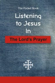 Listening to Jesus in the Lord's Prayer pocket book by Glen Carlson