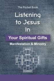 The front cover of Listening to Jesus in Your Spiritual Gifts: Manifestation & Ministry