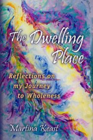 The front cover of The Dwelling Place: Reflections on my Journey to Wholeness
