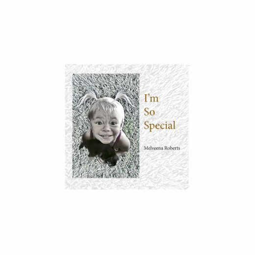 front cover full web of i'm so special by melveena roberts