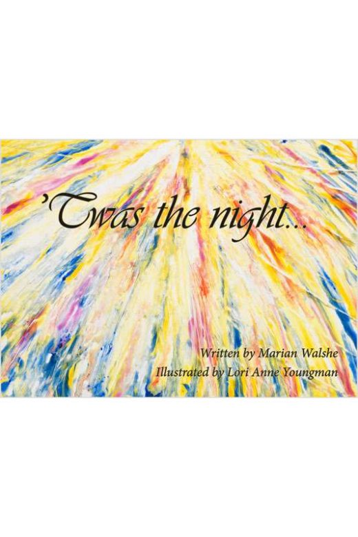 'Twas the Night by Marian Walshe and lori Anne Youngman
