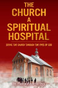 The front cover of The Church: A Spiritual Hospital, by Pastor Paulette Dey
