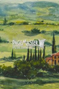 Tuscany In Spring (Tuscany Hills) by Phil Gagnon on PageMaster Publishing