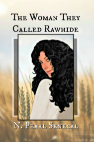 The Woman They Called Rawhide by N. Pearl Senecal Front Cover