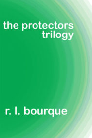 The Protectors Trilogy by R.L. Bourque Front Cover