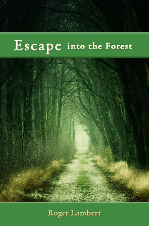 front cover of escape into the forest by roger lambert