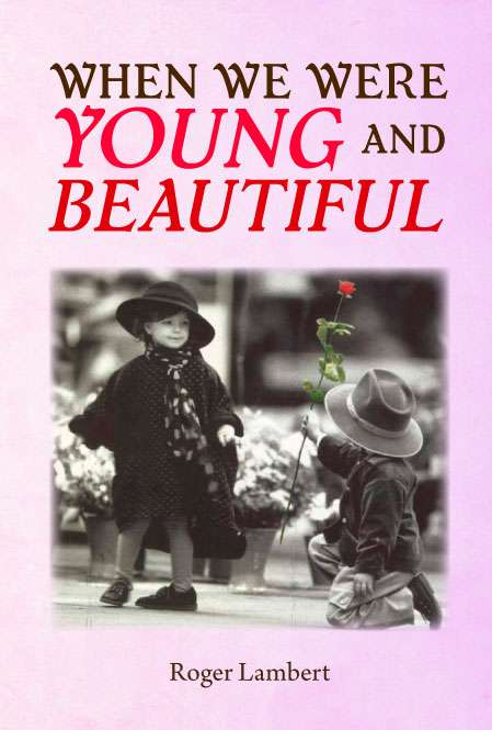 When We Were Young and Beautiful by Roger Lambert Front Cover