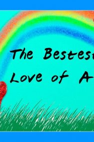 The front cover of The Bestest Love of All, by Randall Mcleod, Illustrated by Patricia Stumpf