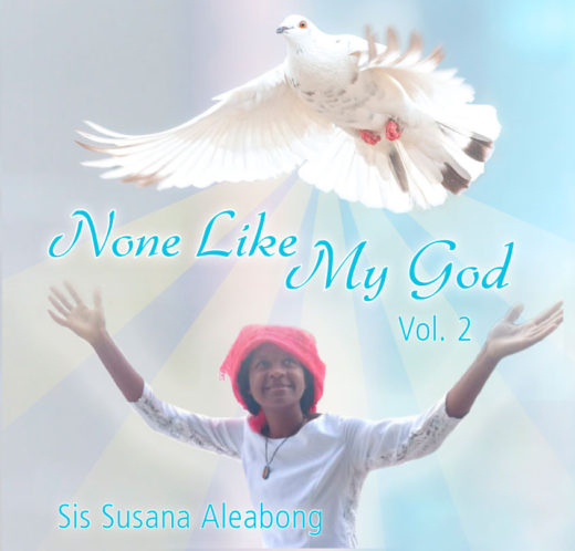 None Like My God Vol. 2 by Sis Susana Aleabong Front Cover