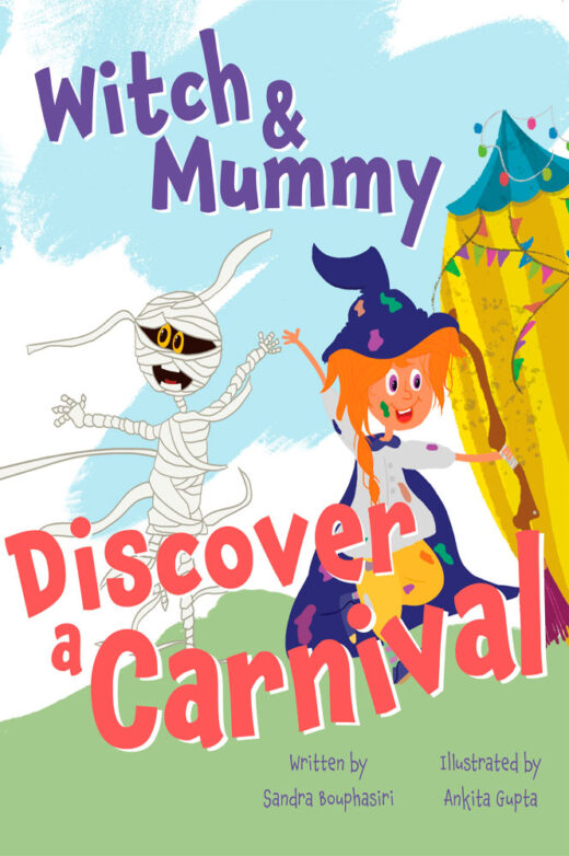 front cover of witch & mummy discover a carnival by sandra bouphasiri