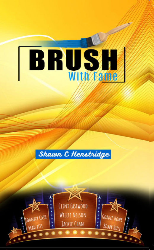 Brush With Fame by Shawn C. Henstridge Front Cover