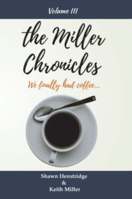 The Miller Chronicles: Volume Three by Shawn Henstridge Front Cover