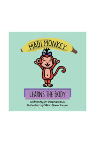 Front Cover of Madi Monkey Learns the Body by Stephanie Liu