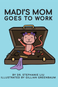 front cover of madi's mom goes to work by stephanie liu