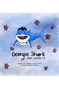 Full Web Front Cover of Georgie Shark and Covid-19 by Stephanie Liu