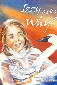 The front cover of Izzy Asks Why by Susan Farrow Milner