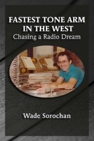 The front cover of FASTEST TONE ARM IN THE WEST by Wade Sorochan