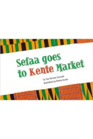 Sefaa goes to Kente Market by Yaa Serwaa Somuah