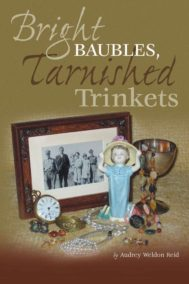 Bright Baubles and Tarnish Trinkets By Audrey Weldon Reid