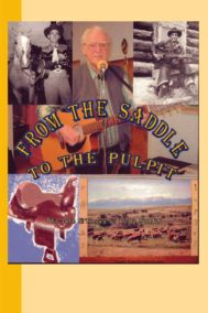 From the Saddle to the Pulpit by Andy Stann is about The Life and Times of Andy Stann